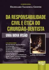 Capa do livro: Responsabilidade Civil e Ética do Cirurgião-Dentista, da, Coordenadora: Hildegard Taggesell Giostri