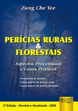 Capa do livro: Perícias Rurais & Florestais - Aspectos Processuais e Casos Práticos, Zung Che Yee