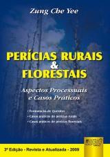 Capa do livro: Perícias Rurais & Florestais - Aspectos Processuais e Casos Práticos - 3ª Edição - Revista e Atualizada, Zung Che Yee