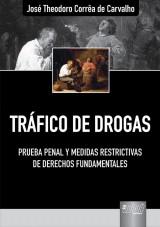 Capa do livro: Tráfico de Drogas - Prueba Penal y Medidas Restrictivas de Derechos Fundamentales, José Theodoro Corrêa de Carvalho
