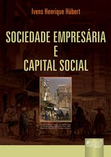 Capa do livro: Sociedade Empresária & Capital Social, Ivens Henrique Hübert