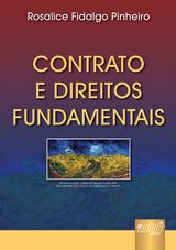 Capa do livro: Contrato e Direitos Fundamentais, Rosalice Fidalgo Pinheiro