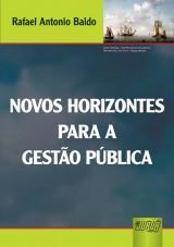 Capa do livro: Novos Horizontes para a Gestão Pública, Rafael Antonio Baldo