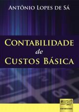 Capa do livro: Contabilidade de Custos Básica, Antônio Lopes de Sá