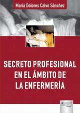 Capa do livro: Secreto Profesional en el Ámbito de la Enfermería, María Dolores Calvo Sánchez