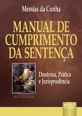 Capa do livro: Manual de Cumprimento da Sentença, Messias da Cunha