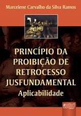 Capa do livro: Princípio da Proibição de Retrocesso Jusfundamental, Marcelene Carvalho da Silva Ramos