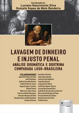 Capa do livro: Lavagem de Dinheiro e Injusto Penal, Coordenadores: Luciano Nascimento Silva e Gonçalo Sopas de Melo Bandeira