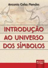 Capa do livro: Introdução ao Universo dos Símbolos, Antonio Celso Mendes