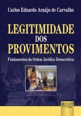 Capa do livro: Legitimidade dos Provimentos - Fundamentos da Ordem Jur�dica Democr�tica, Carlos Eduardo Ara�jo de Carvalho