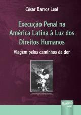 Capa do livro: Execução Penal na América Latina à Luz dos Direitos Humanos, César Barros Leal