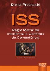 Capa do livro: ISS - Regra Matriz de Incidência e Conflitos de Competência, Daniel Prochalski