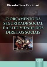 Capa do livro: Orçamento da Seguridade Social e a Efetividade dos Direitos Sociais, Ricardo Pires Calciolari