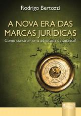Capa do livro: Nova Era das Marcas Jurídicas, A, Rodrigo Bertozzi