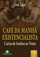Capa do livro: Café da Manhã Existencialista - Cartas de Sonhos ao Vento, Erol Anar