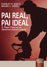 Capa do livro: Pai Real, Pai Ideal, Everley R. Goetz e Mauro L. Vieira