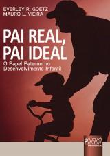 Capa do livro: Pai Real, Pai Ideal, Everley R. Goetz e Mauro L. Vieira
