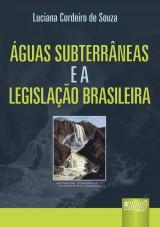 Capa do livro: Águas Subterrâneas e a Legislação Brasileira, Luciana Cordeiro de Souza
