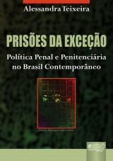 Capa do livro: Prisões da Exceção - Política Penal e Penitenciária no Brasil Contemporâneo, Alessandra Teixeira