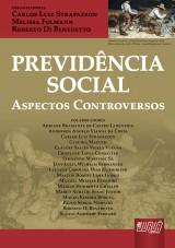 Capa do livro: Previd�ncia Social - Aspectos Controversos, Carlos Luiz Strapazzon, Melissa Folmann e Roberto Di Benedetto