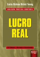 Capa do livro: Lucro Real - Cole��o Pr�tica Cont�bil, 6� Edi��o - Revista e Atualizada, L�cia Helena Briski Young