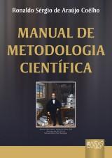 Capa do livro: Manual de Metodologia Científica, Ronaldo Sérgio de Araújo Coêlho