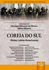 Capa do livro: Coreia do Sul - Visões Latino-Americanas - Coleção Relações Internacionais, Henrique Altemani de Oliveira e Gilmar Masiero