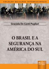Capa do livro: Brasil e a Segurança na América do Sul, O, Graciela de Conti Pagliari