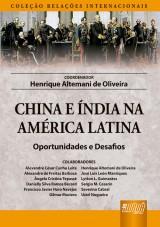 Capa do livro: China e Índia na América Latina - Oportunidades e Desafios - Coleção Relações Internacionais, Coordenador: Henrique Altemani de Oliveira