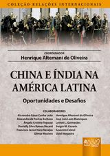 Capa do livro: China e �ndia na Am�rica Latina - Oportunidades e Desafios - Cole��o Rela��es Internacionais, Coordenador: Henrique Altemani de Oliveira