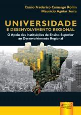 Capa do livro: Universidade e Desenvolvimento Regional, Orgs.: Cássio Frederico Camargo Rolim e Maurício Aguiar Serra