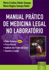 Capa do livro: Manual Prático de Medicina Legal no Laboratório, Maria Cristina Toledo Sawaya e Maria Regina Sawaya Rolim
