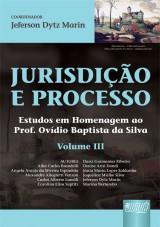 Capa do livro: Jurisdi��o e Processo III - Estudos em Homenagem ao Prof. Ov�dio Baptista da Silva, Coordenador: Jeferson Dytz Marin