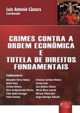 Capa do livro: Crimes contra a Ordem Econômica e Tutela de Direitos Fundamentais, Coordenador: Luiz Antonio Câmara