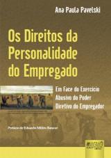 Capa do livro: Direitos da Personalidade do Empregado, Ana Paula Pavelski
