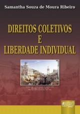 Capa do livro: Direitos Coletivos e Liberdade Individual, Samantha Souza de Moura Ribeiro