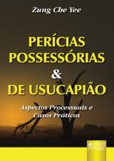 Capa do livro: Perícias Possessórias & de Usucapião - Aspectos Processuais e Casos Práticos, Zung Che Yee