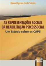Capa do livro: Representações Sociais da Reabilitação Psicossocial, As, Maria Ifigênia Costa Sidrim