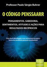 Capa do livro: Código PENSSAARR, O - Pensamentos, Sabedoria, Sentimentos, Atitudes e Ações para Resultados Recíprocos, Professor Paulo Sérgio Buhrer