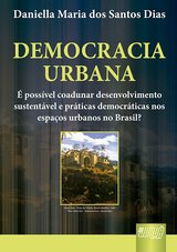 Capa do livro: Democracia Urbana, Daniella Maria dos Santos Dias