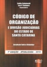 Capa do livro: Código de Organização e Divisão Judiciárias do Estado de Santa Catarina, Organizadores: Emilio Sabatovski e Iara P. Fontoura