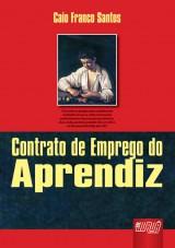 Capa do livro: Contrato de Emprego do Aprendiz, Caio Franco Santos