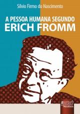 Capa do livro: Pessoa Humana Segundo Erich Fromm, A, Sílvio Firmo do Nascimento