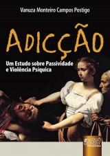 Capa do livro: Adicção, Vanuza Monteiro Campos Postigo