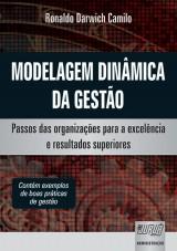 Capa do livro: Modelagem Dinâmica da Gestão - Passos das Organizações para a Excelência e Resultados Superiores - Contém exemplos de boas práticas de gestão, Ronaldo Darwich Camilo
