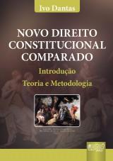 Capa do livro: Novo Direito Constitucional Comparado - Introdução, Teoria e Metodologia - 3ª Edição - Revista e Atualizada, Ivo Dantas