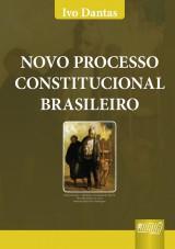 Capa do livro: Novo Processo Constitucional Brasileiro, Ivo Dantas
