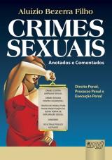 Capa do livro: Crimes Sexuais - Anotados e Comentados - Execução Penal, Processo Penal e Direito Penal Aplicados, Aluízio Bezerra Filho