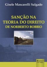 Capa do livro: Sanção na Teoria do Direito de Norberto Bobbio, Gisele Mascarelli Salgado