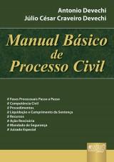 Capa do livro: Manual Básico de Processo Civil, Antonio Devechi e Júlio César Craveiro Devechi